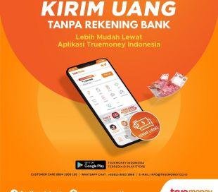Kirim Uang Tanpa Rekening Bank Pakai Aplikasi TrueMoney Aja!